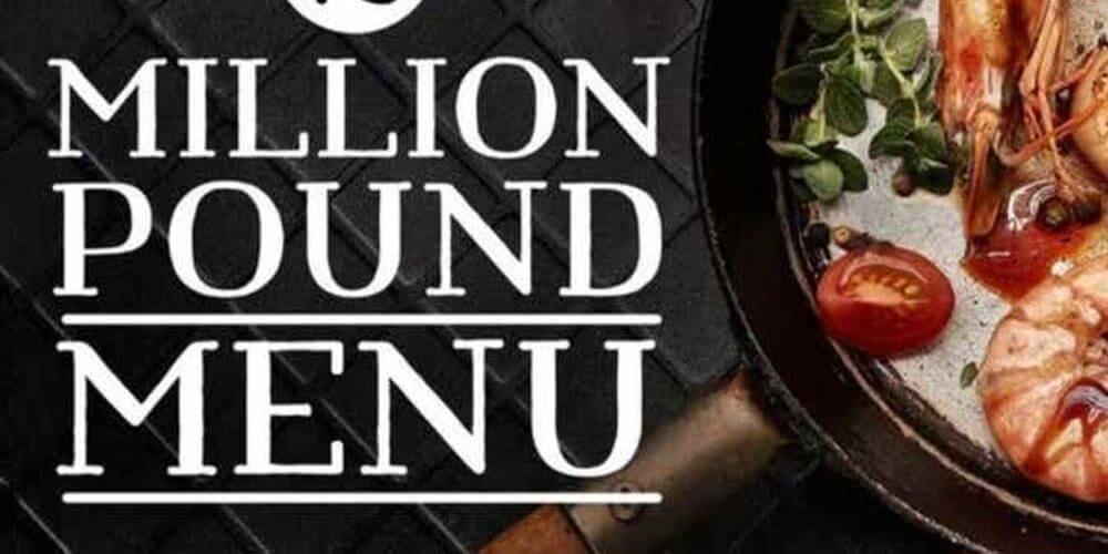 1 Million Pound Menu